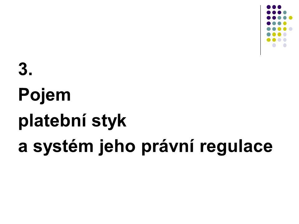 3. Pojem platební styk a systém jeho právní regulace