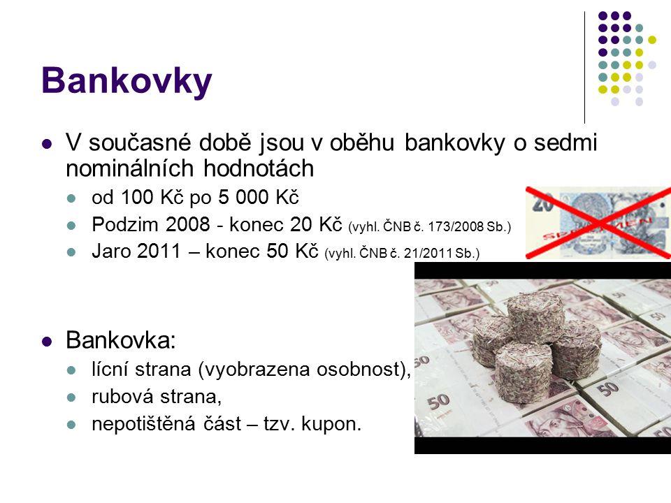 Bankovky V současné době jsou v oběhu bankovky o sedmi nominálních hodnotách. od 100 Kč po 5 000 Kč.