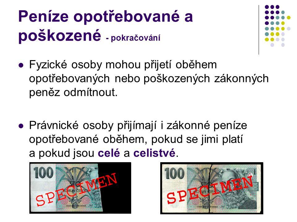 Peníze opotřebované a poškozené - pokračování
