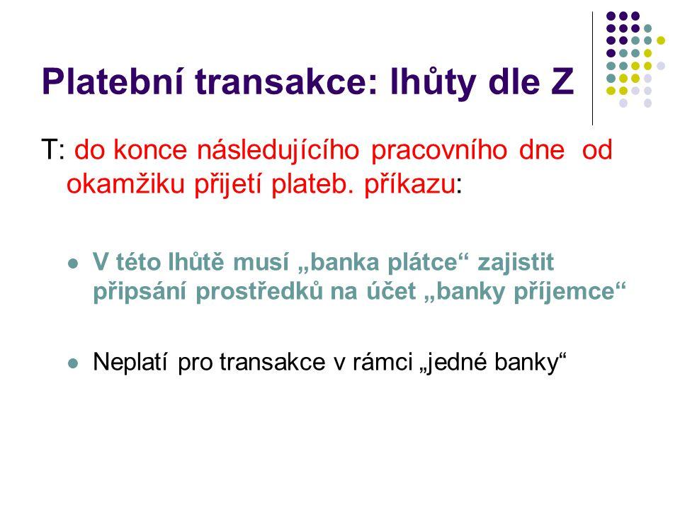 Platební transakce: lhůty dle Z
