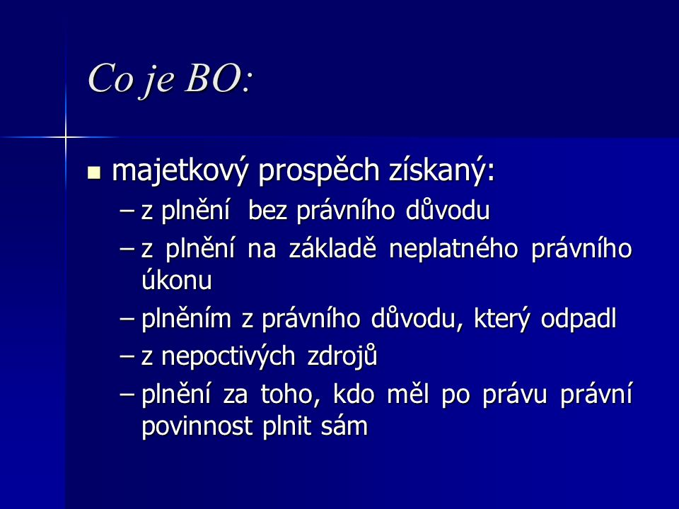 Co je BO: majetkový prospěch získaný: z plnění bez právního důvodu