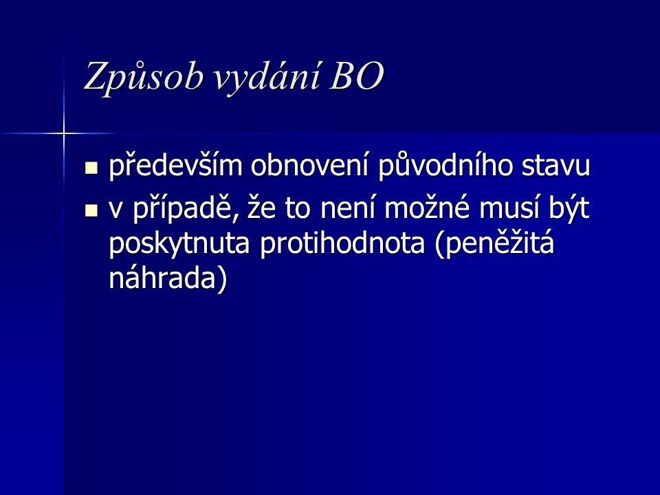 Způsob vydání BO především obnovení původního stavu