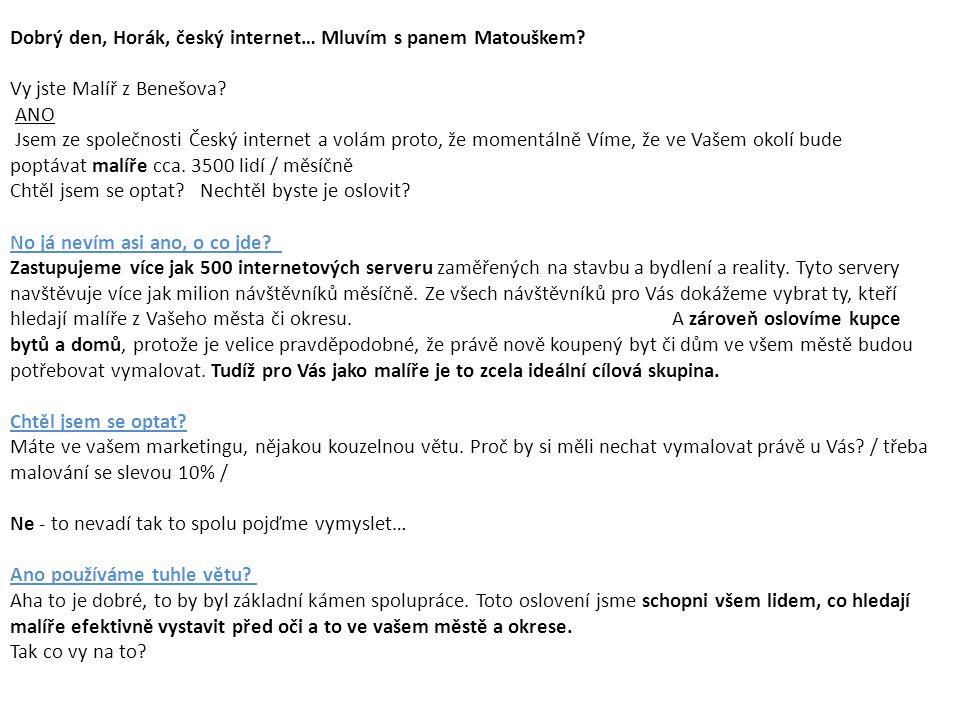Dobrý den, Horák, český internet… Mluvím s panem Matouškem