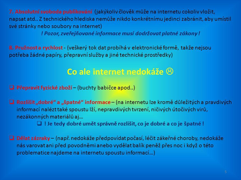 Co ale internet nedokáže 