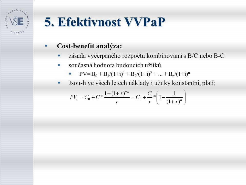 5. Efektivnost VVPaP Cost-benefit analýza: