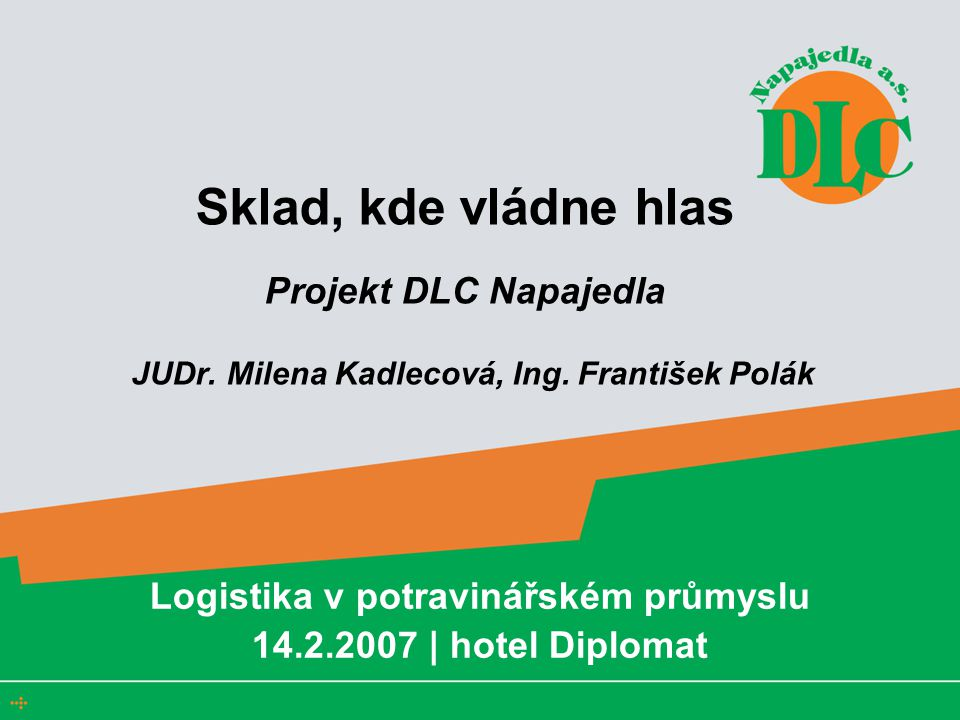 Logistika v potravinářském průmyslu 14.2.2007 | hotel Diplomat