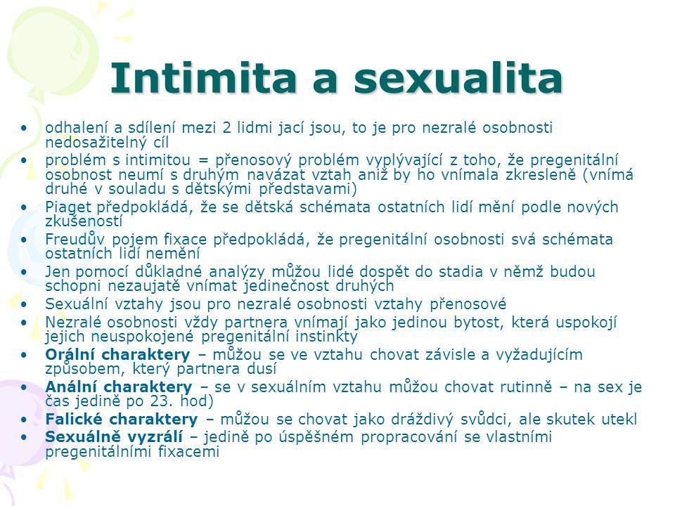 Intimita a sexualita odhalení a sdílení mezi 2 lidmi jací jsou, to je pro nezralé osobnosti nedosažitelný cíl.