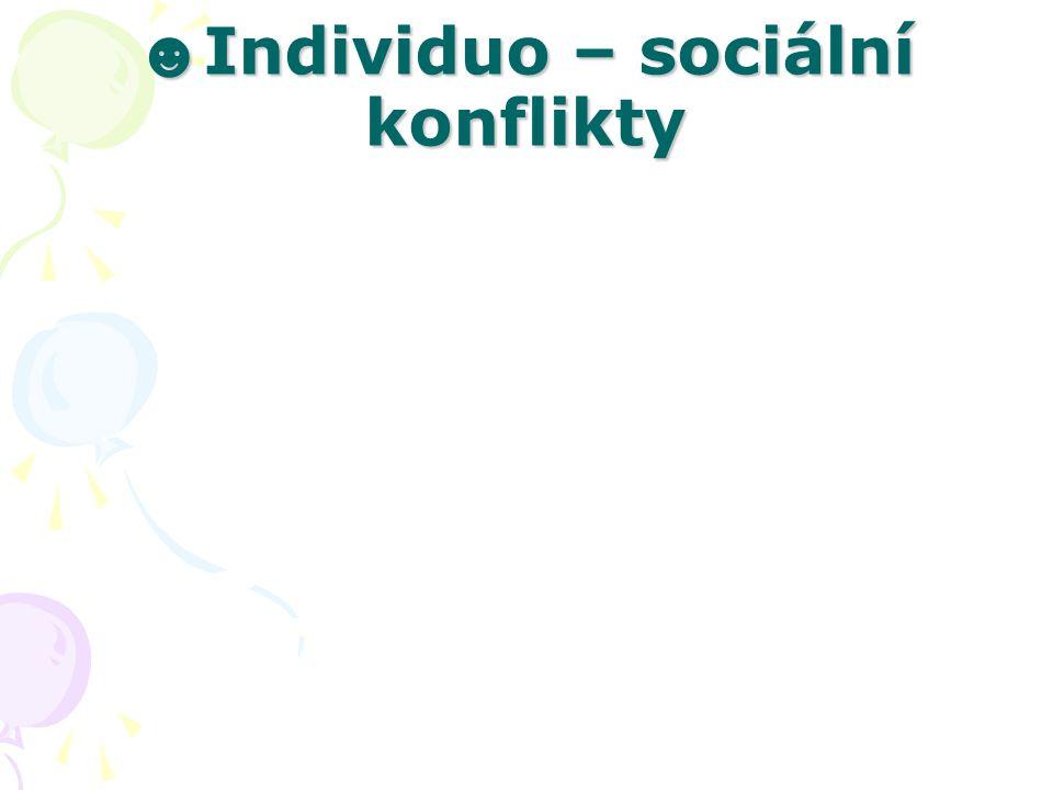 ☻Individuo – sociální konflikty
