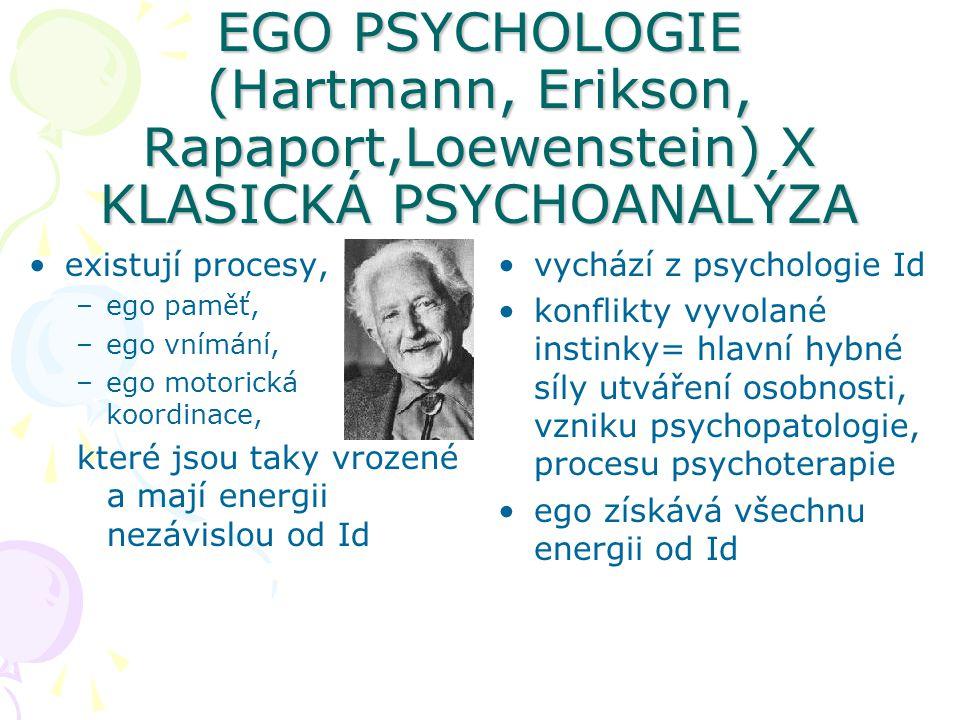 EGO PSYCHOLOGIE (Hartmann, Erikson, Rapaport,Loewenstein) X KLASICKÁ PSYCHOANALÝZA