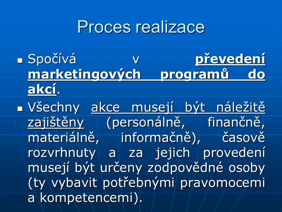 Proces realizace Spočívá v převedení marketingových programů do akcí.