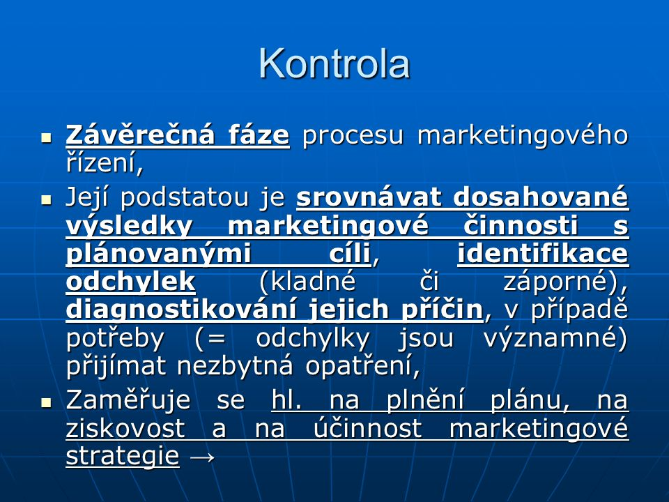 Kontrola Závěrečná fáze procesu marketingového řízení,