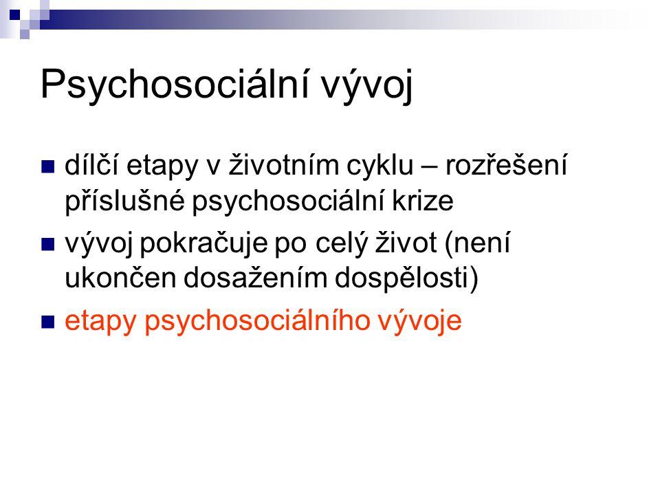 Psychosociální vývoj dílčí etapy v životním cyklu – rozřešení příslušné psychosociální krize.