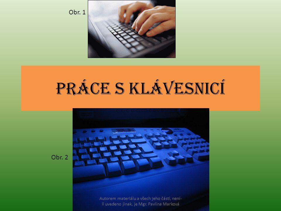 Práce s klávesnicí Obr. 1 Obr. 2