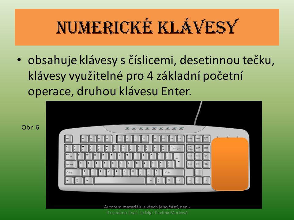 Numerické klávesy obsahuje klávesy s číslicemi, desetinnou tečku, klávesy využitelné pro 4 základní početní operace, druhou klávesu Enter.