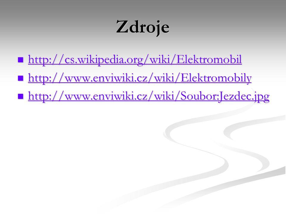 Zdroje http://cs.wikipedia.org/wiki/Elektromobil