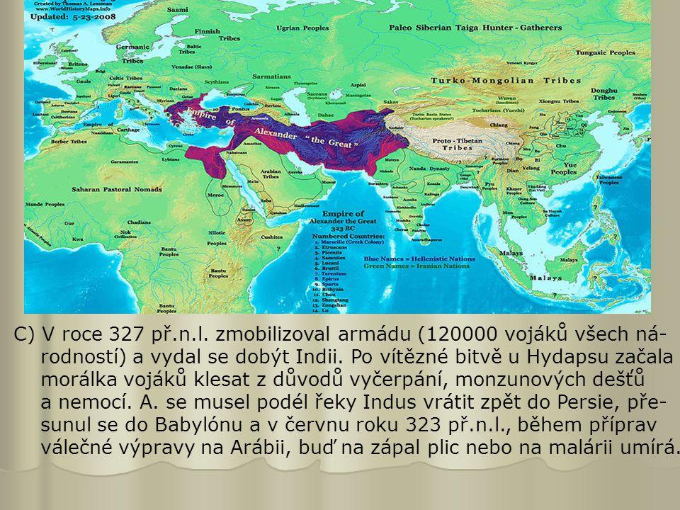 C) V roce 327 př.n.l. zmobilizoval armádu (120000 vojáků všech ná-