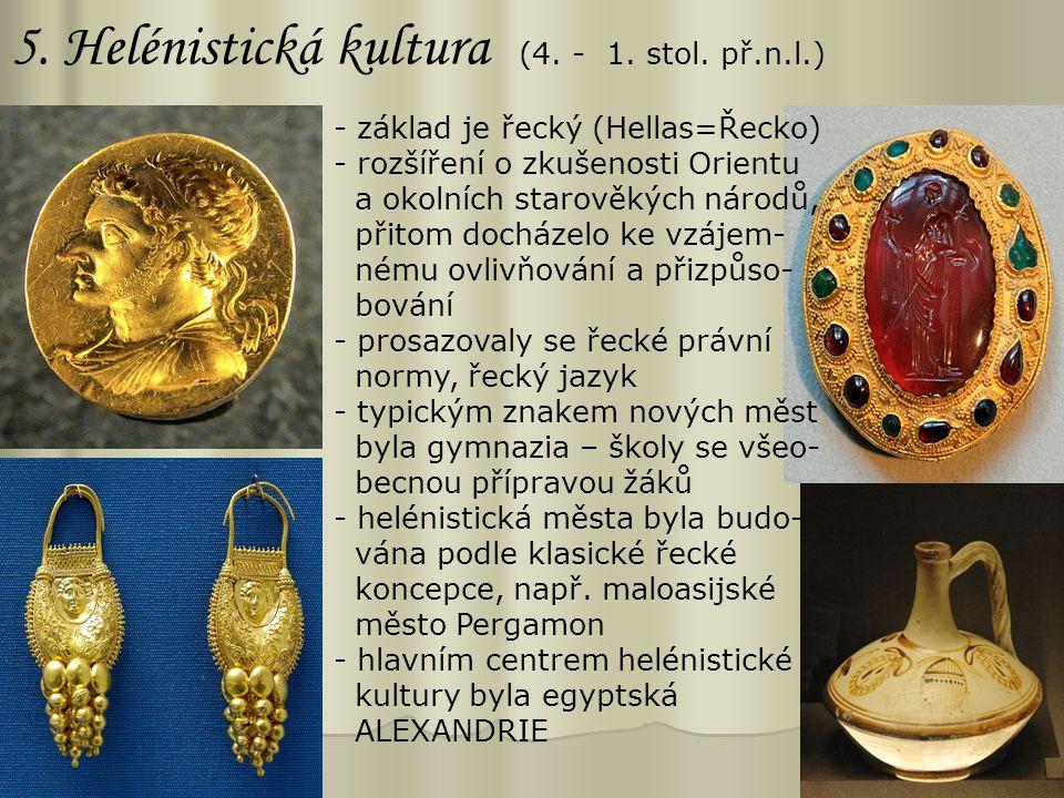 5. Helénistická kultura (4. - 1. stol. př.n.l.)