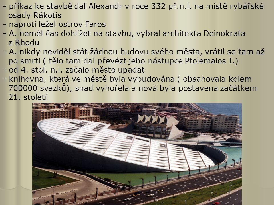 příkaz ke stavbě dal Alexandr v roce 332 př.n.l. na místě rybářské