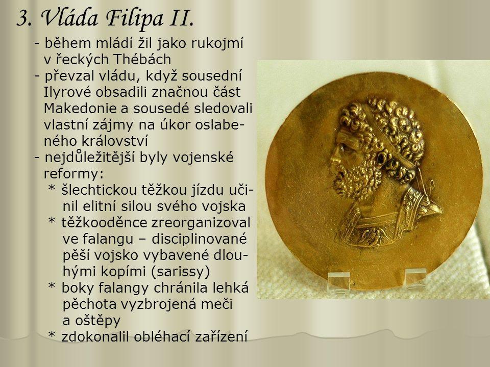 3. Vláda Filipa II. - během mládí žil jako rukojmí v řeckých Thébách