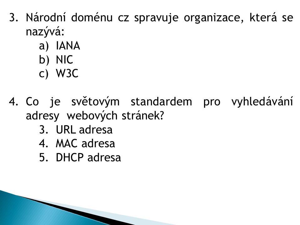 Národní doménu cz spravuje organizace, která se nazývá: