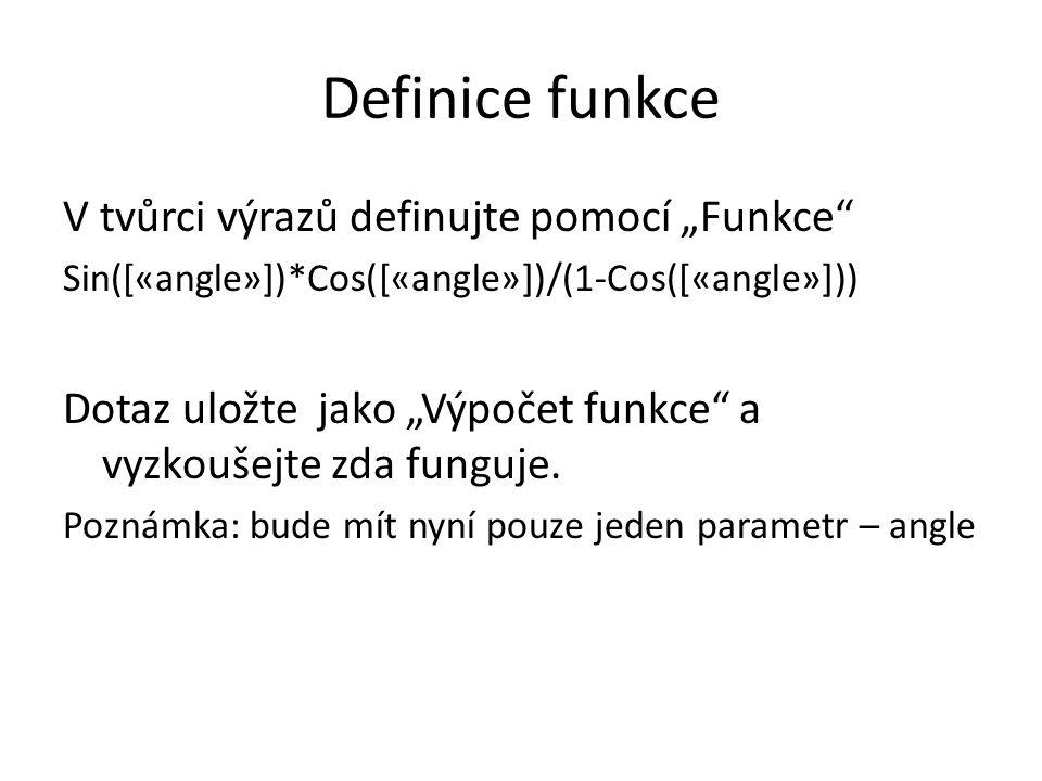 """Definice funkce V tvůrci výrazů definujte pomocí """"Funkce"""