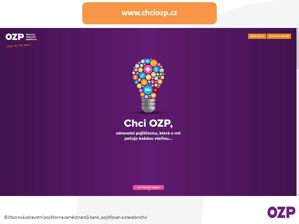 www.chciozp.cz ©Oborová zdravotní pojišťovna zaměstnanců bank, pojišťoven a stavebnictví