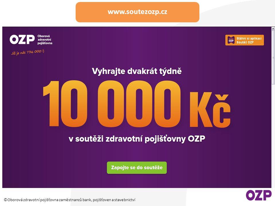 www.soutezozp.cz ©Oborová zdravotní pojišťovna zaměstnanců bank, pojišťoven a stavebnictví