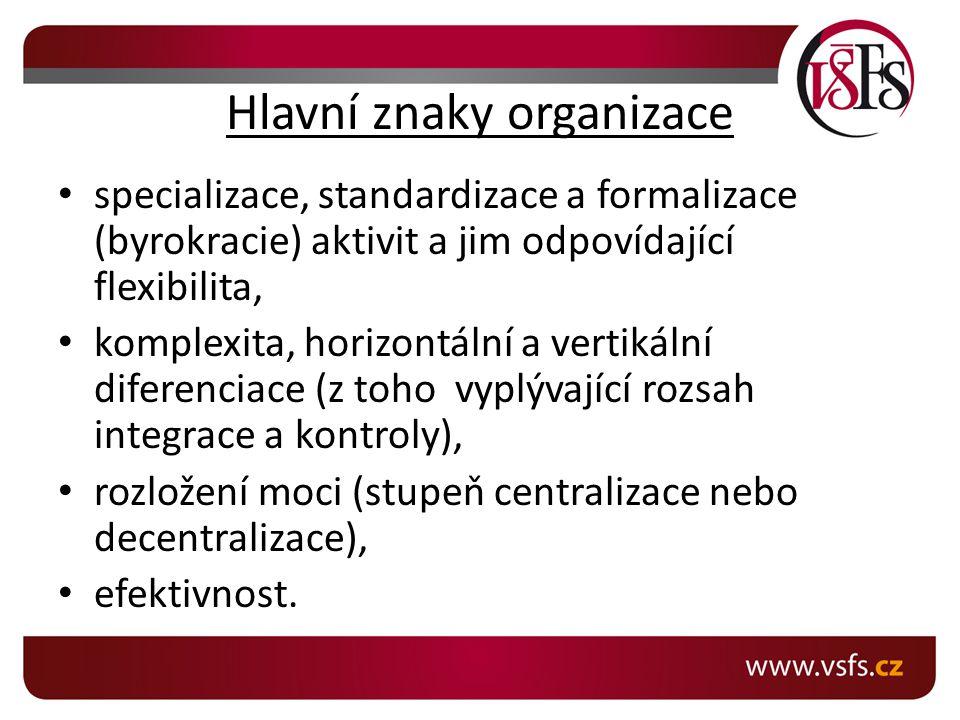 Hlavní znaky organizace