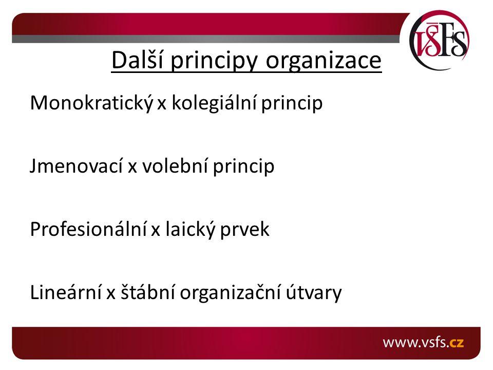 Další principy organizace
