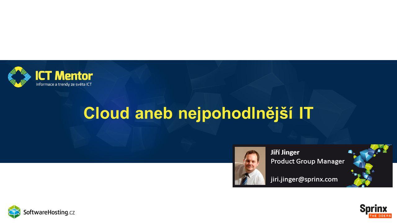 Cloud aneb nejpohodlnější IT
