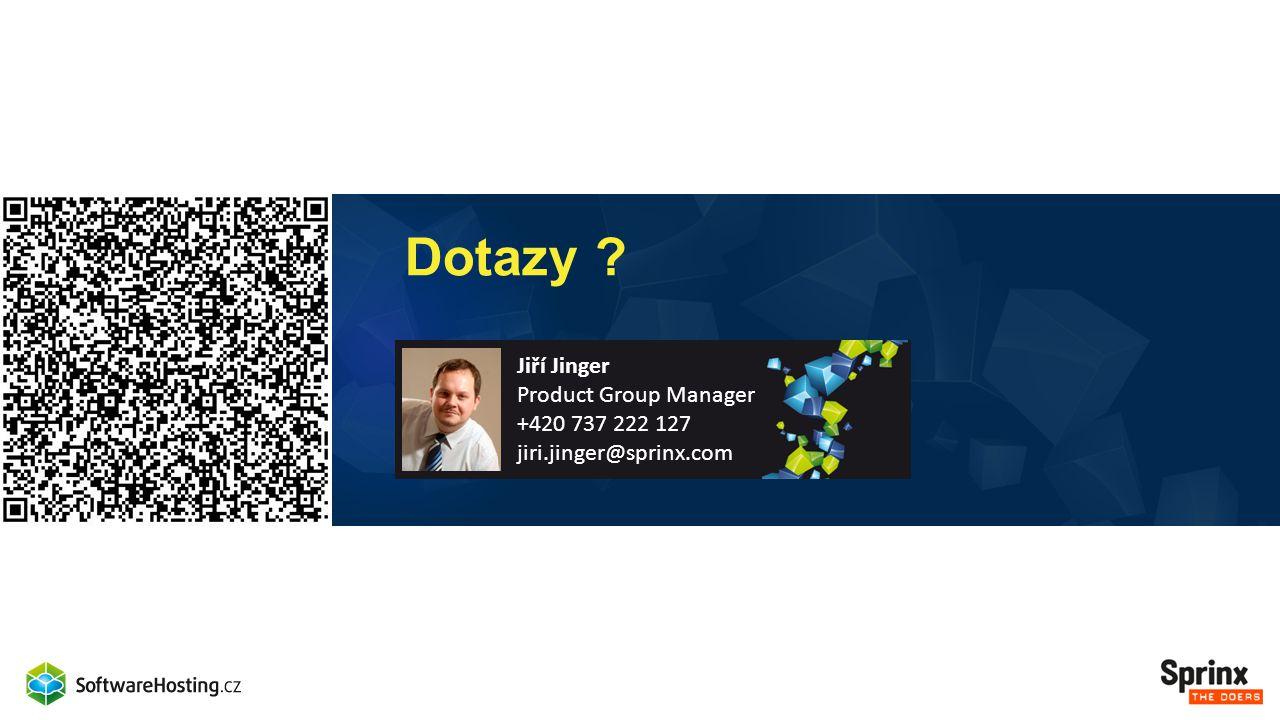 Dotazy Jiří Jinger Product Group Manager