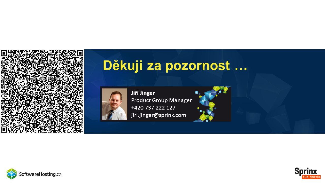 Děkuji za pozornost … Jiří Jinger Product Group Manager