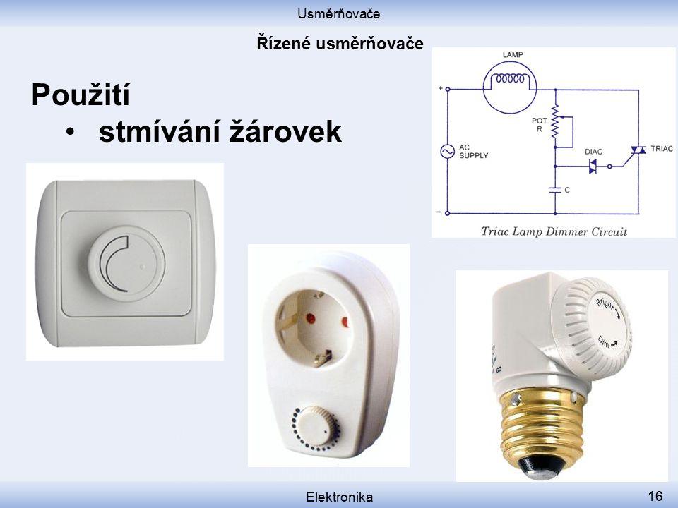 Usměrňovače Řízené usměrňovače Použití stmívání žárovek Elektronika