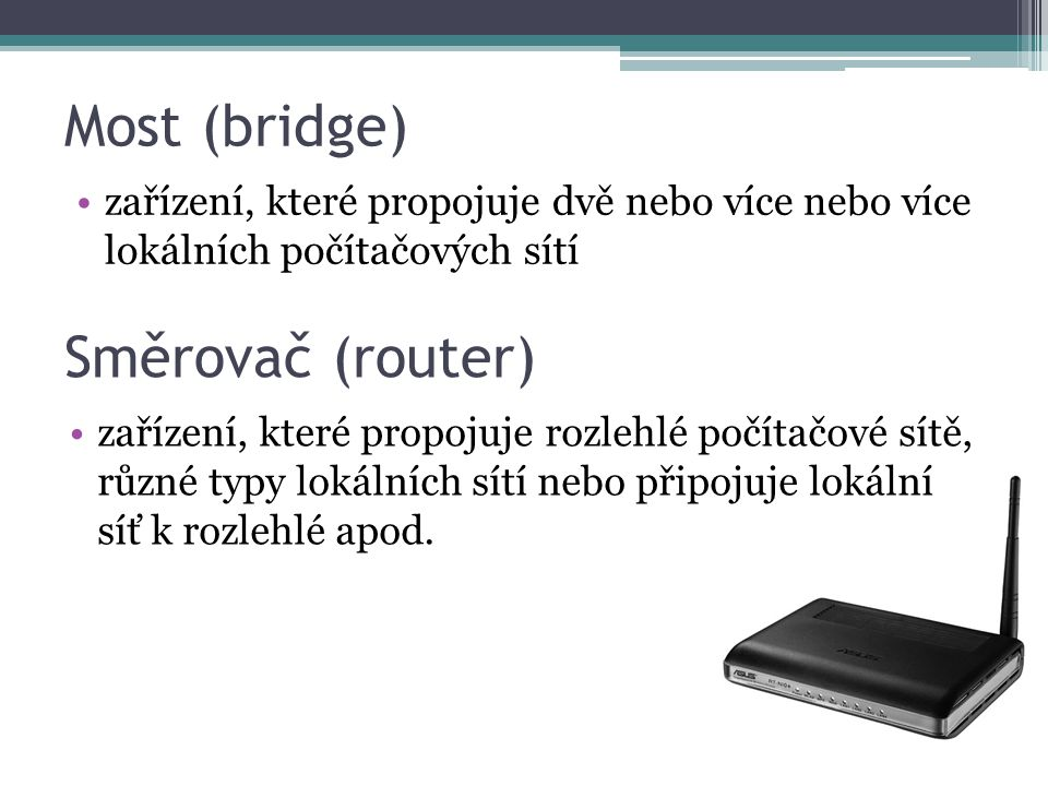 Most (bridge) Směrovač (router)