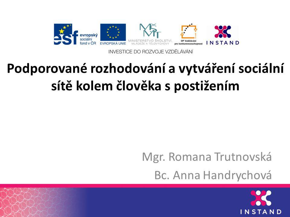 Mgr. Romana Trutnovská Bc. Anna Handrychová