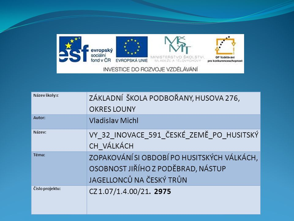 ZÁKLADNÍ ŠKOLA PODBOŘANY, HUSOVA 276, OKRES LOUNY Vladislav Michl