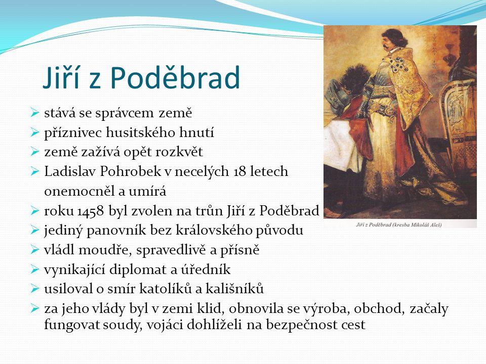 Jiří z Poděbrad stává se správcem země příznivec husitského hnutí