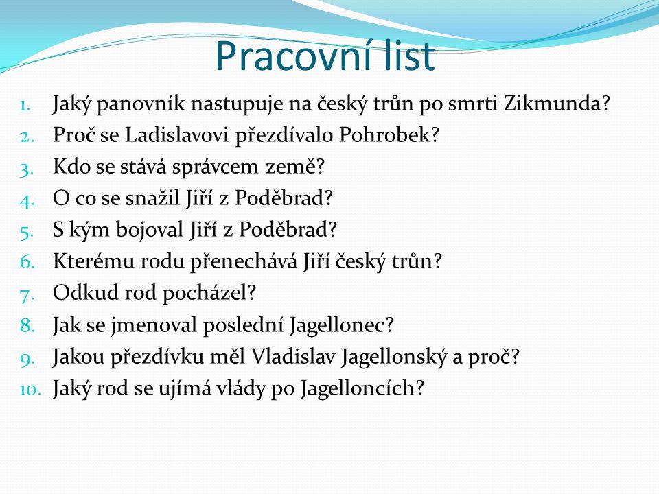 Pracovní list Jaký panovník nastupuje na český trůn po smrti Zikmunda