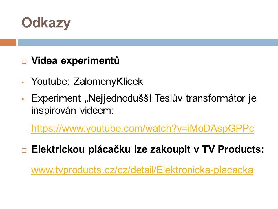 Odkazy Videa experimentů Youtube: ZalomenyKlicek
