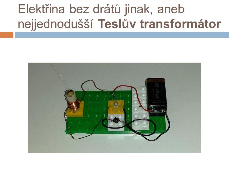Elektřina bez drátů jinak, aneb nejjednodušší Teslův transformátor