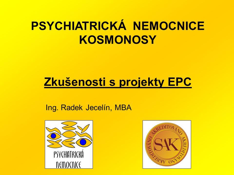 PSYCHIATRICKÁ NEMOCNICE KOSMONOSY Zkušenosti s projekty EPC