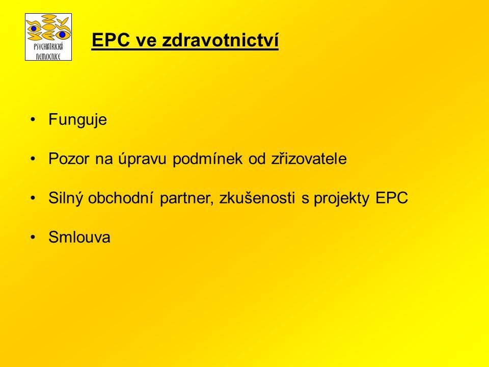 EPC ve zdravotnictví Funguje Pozor na úpravu podmínek od zřizovatele