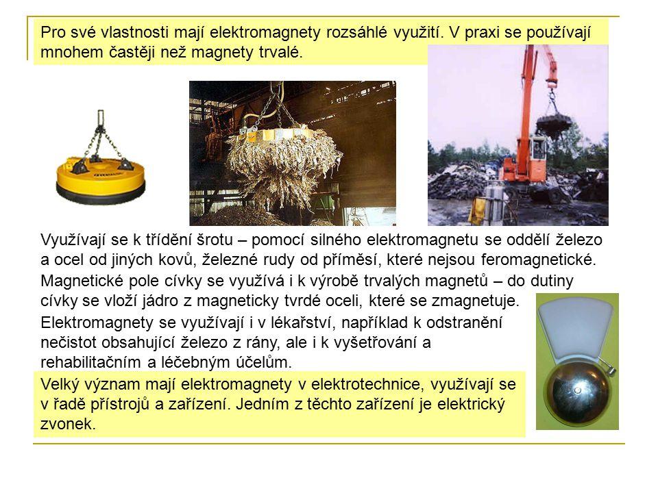 Pro své vlastnosti mají elektromagnety rozsáhlé využití