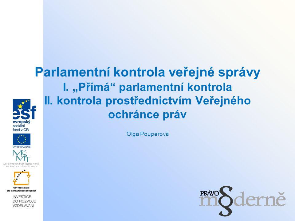 """Parlamentní kontrola veřejné správy I. """"Přímá parlamentní kontrola II"""