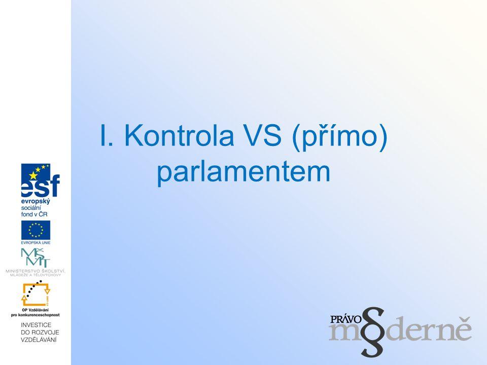 I. Kontrola VS (přímo) parlamentem