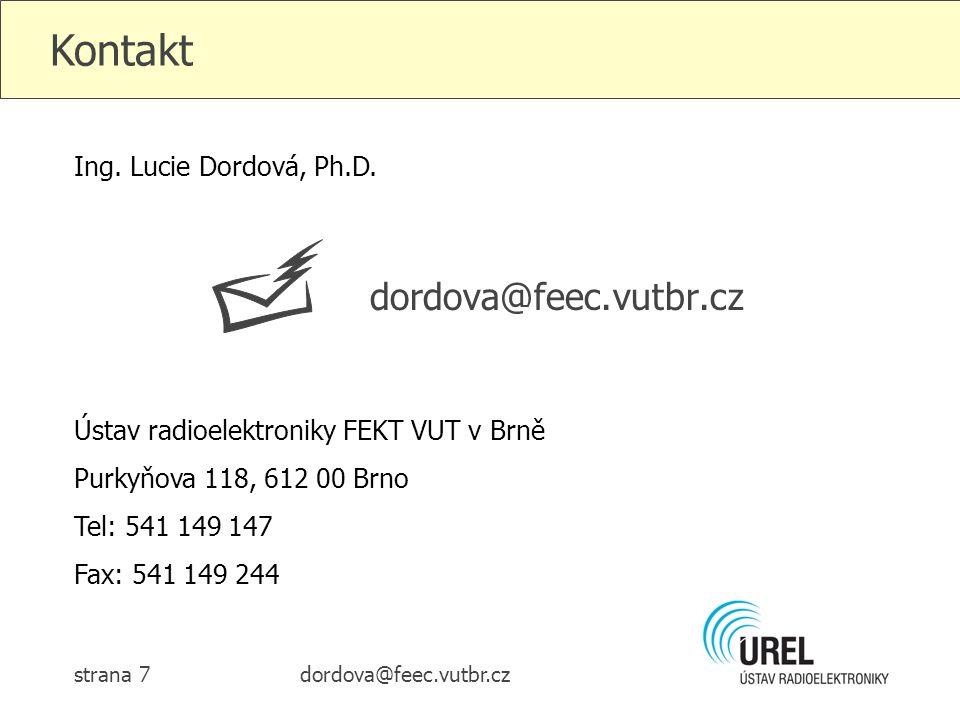 Kontakt dordova@feec.vutbr.cz Ing. Lucie Dordová, Ph.D.