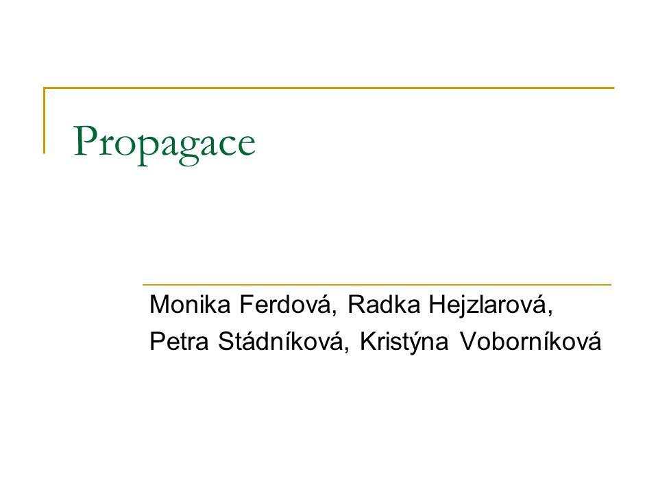 Propagace Monika Ferdová, Radka Hejzlarová,
