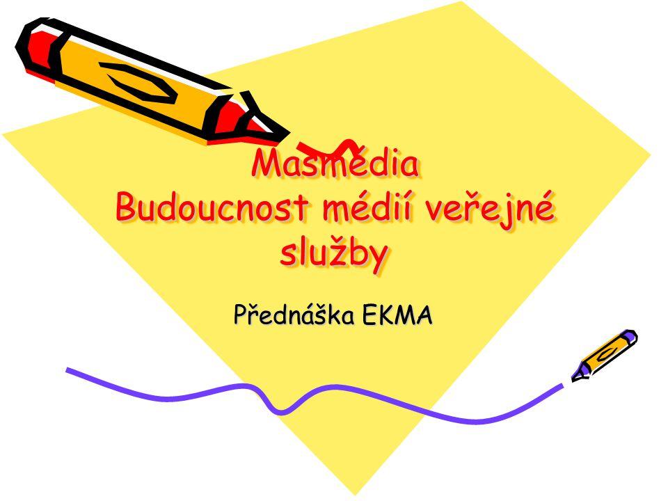 Masmédia Budoucnost médií veřejné služby