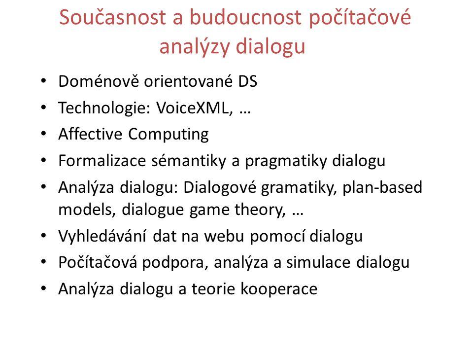 Současnost a budoucnost počítačové analýzy dialogu