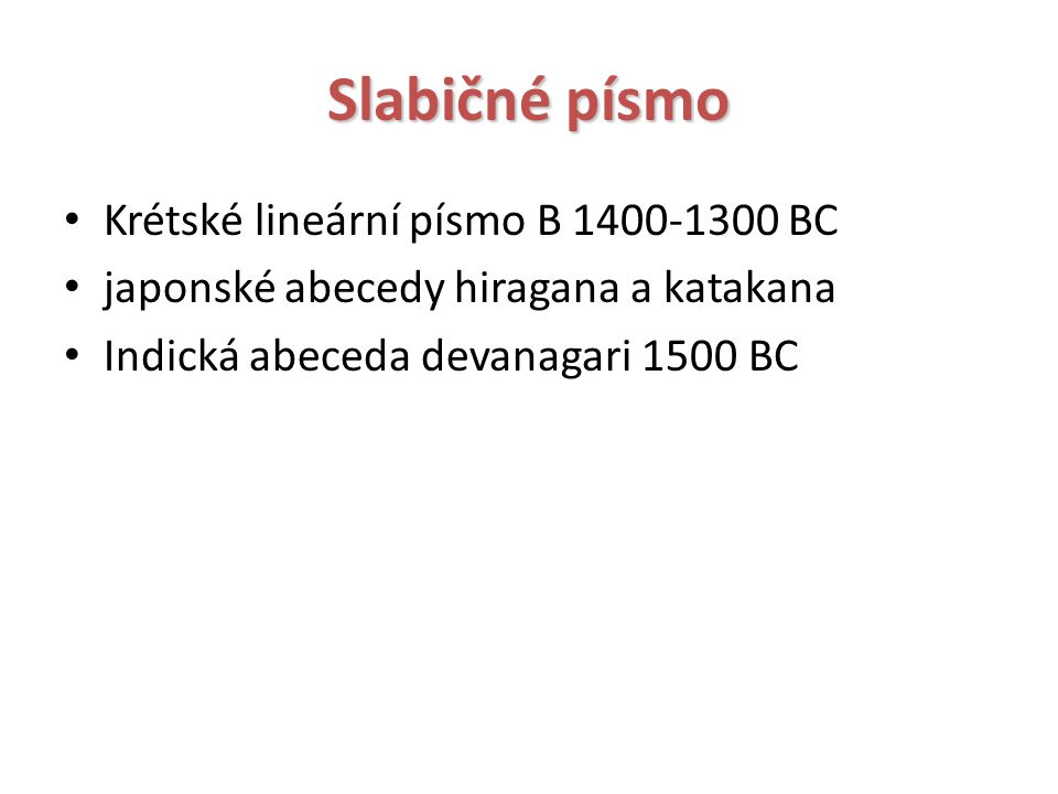 Slabičné písmo Krétské lineární písmo B 1400-1300 BC